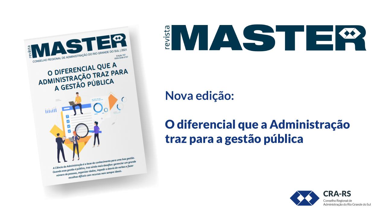 Nova edição da revista Master do CRA-RS aborda o diferencial da Administração na gestão pública