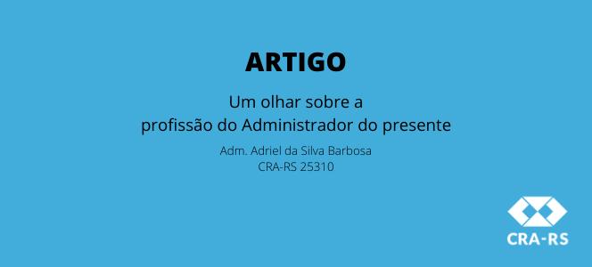 ARTIGO: Um olhar sobre a profissão do Administrador do presente