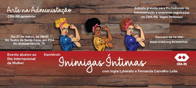 INSCREVA-SE: Espetáculo teatral Inimigas Íntimas fecha programação alusiva ao mês da mulher