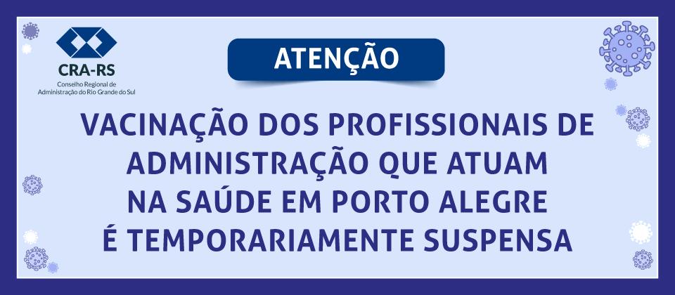 Vacinação dos profissionais de Administração que atuam na saúde em Porto Alegre é temporariamente suspensa