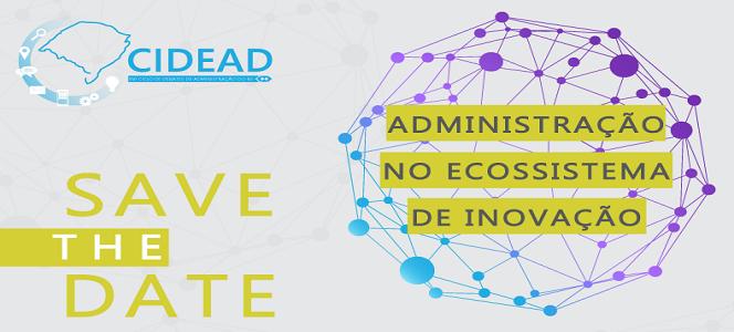 XVI CIDEAD: Administração no Ecossistema de Inovação