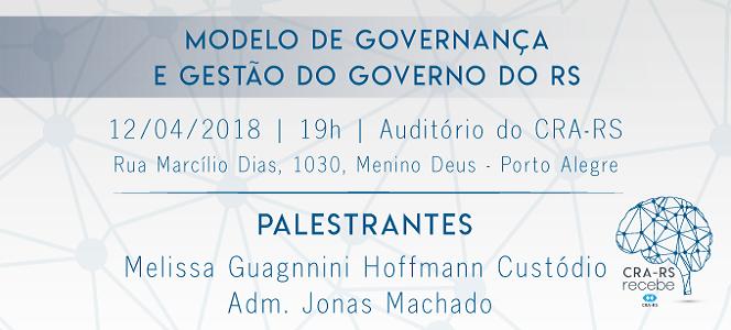 Na próxima quinta-feira (12/04): Modelo de governança e gestão do governo do RS