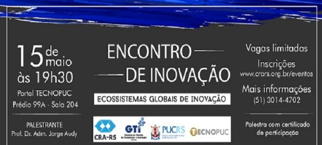 Câmara Especial de Inovação do CRA-RS aborda os Ecossistemas Globais de Inovação